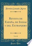 Revista de España, de Indias y del Extranjero, Vol. 10 (Classic Reprint)