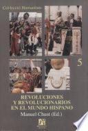 Revoluciones y revolucionarios en el mundo hispano