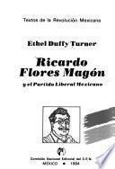 Ricardo Flores Magón y el Partido Liberal Mexicano