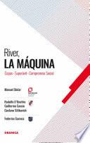 River: La Máquina