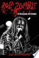 Rob Zombie: el Renegado Del Diablo (fotos en Color)