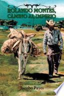 Rolando Montes, camino al imperio