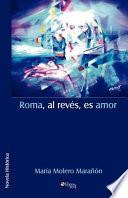 Roma, Al Reves, Es Amor