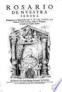 Rosario de nuestra señora compuesto por el reuerendiss. señor F. Juan Lopez, de la orden de sancto Domingo, obispo de Monopoli, corregido por el mismo author