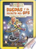 Ruedas y el secreto del GPS (Col. Anizeto Calzeta)