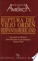 Ruptura del viejo orden hispanoamericano