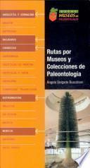 Rutas por Museos y Colecciones de Paleontologia