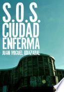 S.O.S. Ciudad Enferma