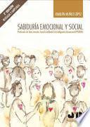 Sabiduría emocional y social. 2ª Edición Revisada y Ampliada