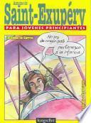 Saint-Exupery Para Jovenes Principiantes: Saint-Exupery for Kids