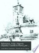 Salamanca, Ávila y Segovia. (España). Castilla la Nueva, por J.M. Quadrado y V. de la Fuente. (España).