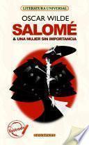 Salomé / Una mujer sin importancia