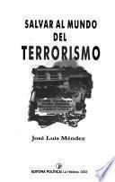 Salvar al mundo del terrorismo