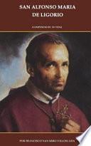 San Alfonso Maria de Ligorio: (compendio de Su Vida)