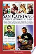 San Cayetano y otros santos populares/ San Cayetano and Other Popular Saints