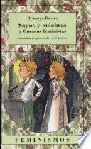 Sapos y culebras y cuentos feministas