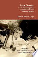 SARA GARCêA: ICONO CINEMATOGRçFICO NACIONAL MEXICANO, ABUELA Y LESBIANA