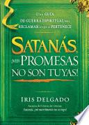Satanás, ¡mis promesas no son tuyas!