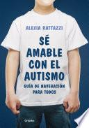 Sé amable con el autismo