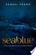 Seablue, ¿Cuál es el precio de la supervivencia?