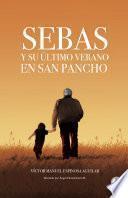 Sebas y su último verano en San Pancho (Spanish Edition)