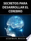 Secretos Para Desarrollar el Cerebro