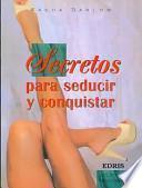 Secretos Para Seducir Y Conquistar / Secrets to Seduce and Conquer