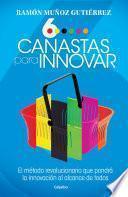 Seis canastas para innovar