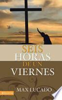 Seis Horas de un Viernes/ Six Hours on a Friday