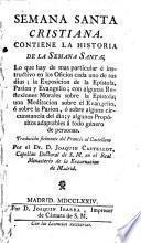 Semana Santa cristiana. Contien la historia de la Semana Santa ... Traducida fielmente del francés al castellano por el Dr. D. Joaquin Castellot