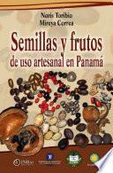 Semillas y frutos de uso artesanal en Panamá