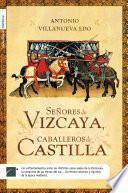 Señores de Vizcaya, Caballeros de Castilla