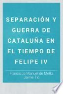 Separación y guerra de Cataluña en el tiempo de Felipe IV