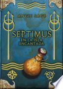 Septimus en la isla encantada (Septimus 5)