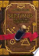 Septimus y el último alquimista (Septimus 3)