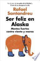 Ser Feliz en Alaska