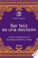Ser feliz es una decisión