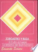 Serio los Grandes Iniciados: Zoroastro y Buda. El Culto al Fuego. La Reforma del Brahamanismo