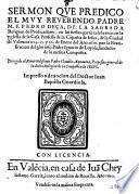 Sermon que predico el muy reuerndo padre M.F. Pedro Deca, de la sagrada religion de Predicadores, en la fiesta que se celebraron en la yglesia de la Casa Professa de la Compania de Iesus, de la ciudad de Valencia a 24. 25. y 26 de Enero del ano 1610. por la beatificacion del glorioso padre Ignacio de Loyola, ... En Valencia en casa de Juan Chrysostomo Garriz, junto al molino de Rouella, 1610