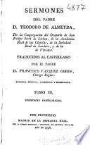 Sermones del padre D. Theodoro de Almeyda de la Congregacion del Oratorio de San Felipe Neri de Lisboa ...