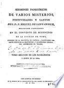 Sermones panegíricos de varios misterios, festividades y santos