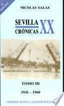 Sevilla: crónicas del siglo XX (1841-1960).