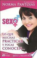Sexo; Lo Que Muchas Practican y Pocas Conocen...