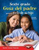 Sexto grado Guía del padre para el éxito de su hijo (Sixth Grade Parent Guide for Your Chi