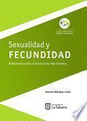 Sexualidad y fecundidad.Reflexiones sobre el inicio de la vida humana