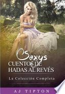 Sexys Cuentos de Hadas Al Revés: La Colección Completa