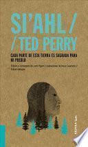 Si'ahl / Ted Perry, Volume 2: Cada Parte de Esta Tierra Es Sagrada Para Mi Pueblo