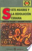 Siete mujeres y la Revolución Cubana