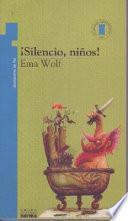 Silencio, niños! y otros cuentos