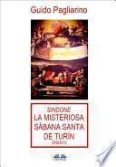 Sindone: La Misteriosa Sábana Santa De Turín